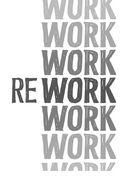 Rework. Бизнес без предрассудков — фото, картинка — 16